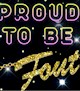 Proud to be fout